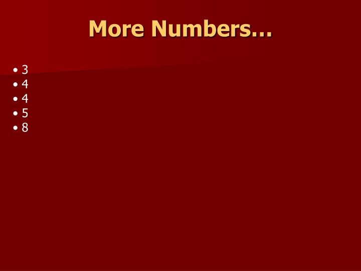More Numbers…