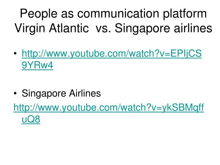 People as communication platform Virgin Atlantic  vs. Singapore airlines