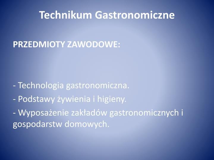 Technikum Gastronomiczne