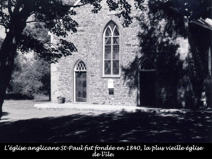 L'église anglicane St-Paul fut fondée en 1840, la plus vieille église de l'île.