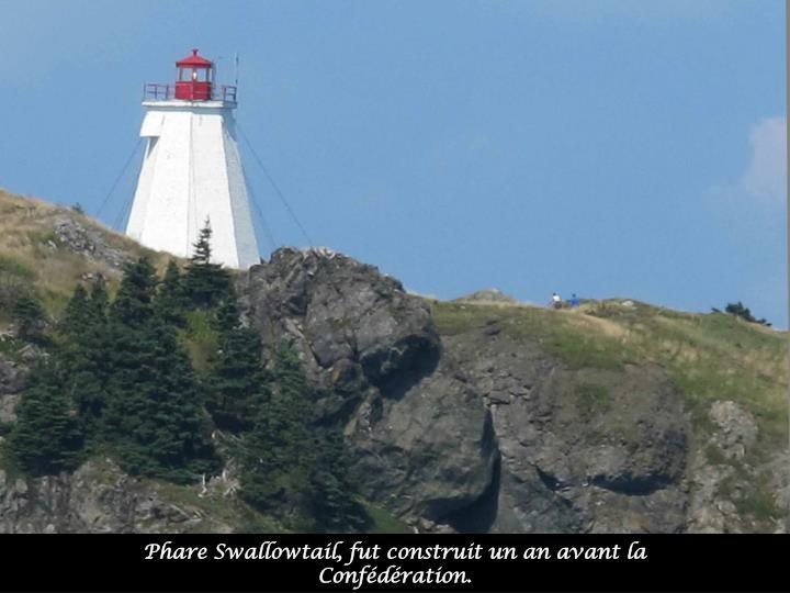 Phare Swallowtail, fut construit un an avant la Confédération.