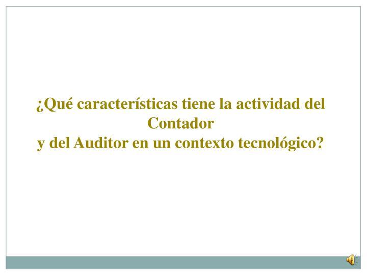 ¿Qué características tiene la actividad del Contador