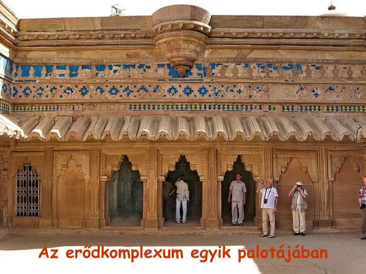 Az erdkomplexum egyik palotjban