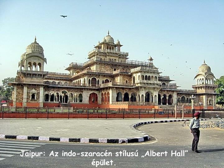 """Jaipur: Az indo-szaracén stílusú """"Albert Hall"""" épület."""