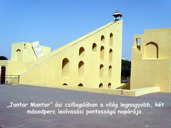 """""""Jantar Mantar"""" ősi csillagdában a világ legnagyobb, két másodperc leolvasási pontosságú napórája."""