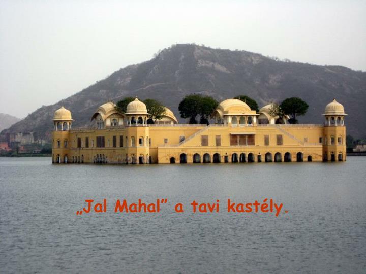 """""""Jal Mahal"""" a tavi kastély."""