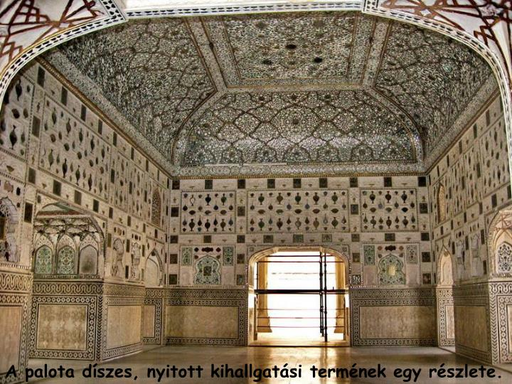 A palota dszes, nyitott kihallgatsi termnek egy rszlete.