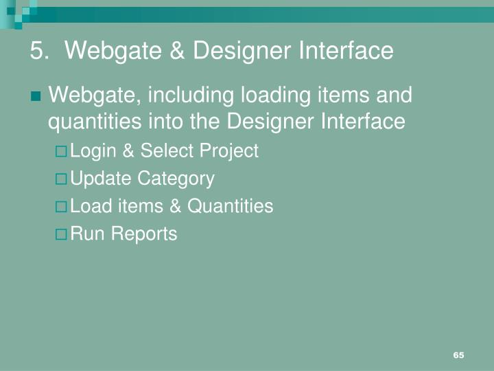 5.  Webgate & Designer Interface