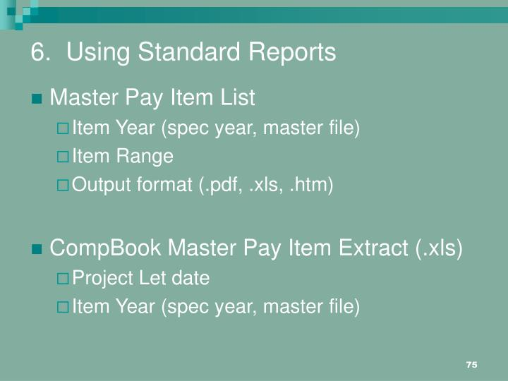 6.  Using Standard Reports