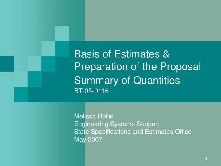 Basis of Estimates & Preparation of the Proposal Summary of Quantities