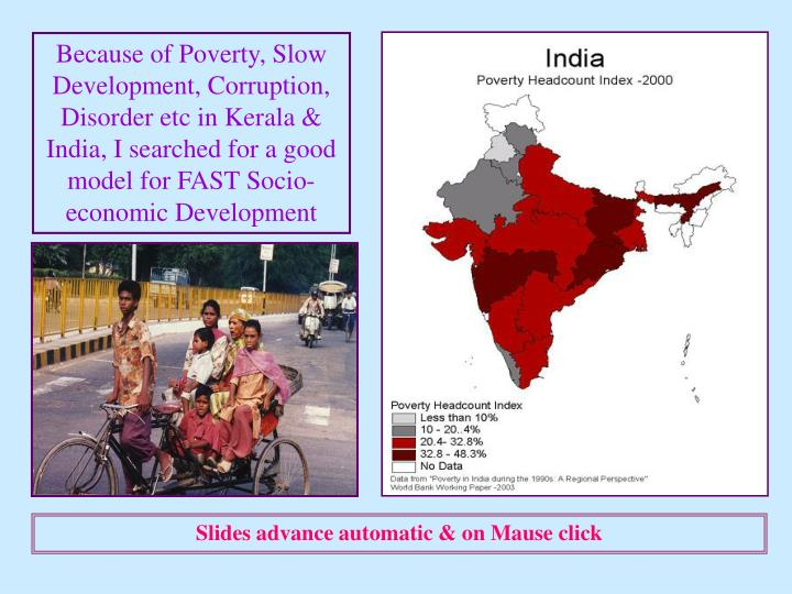 Because of Poverty, Slow Development, Corruption, Disorder etc in Kerala & India, I searched for a g...