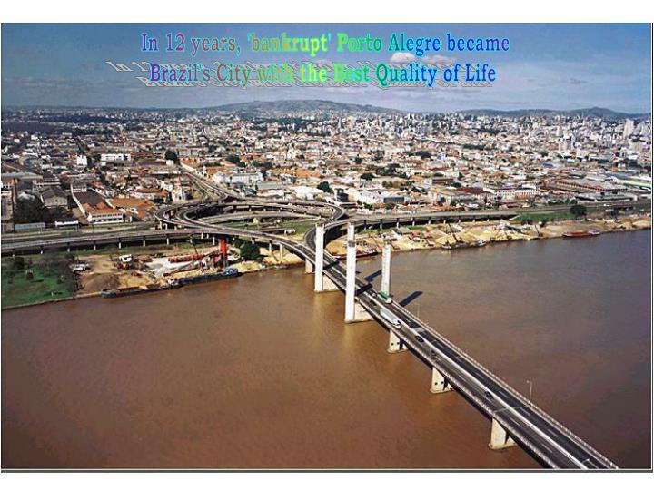 In 12 years, 'bankrupt' Porto Alegre became