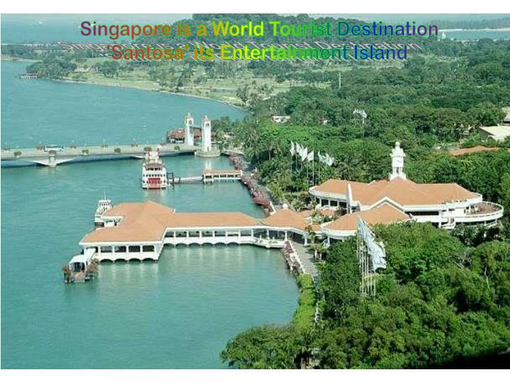 Singapore is a World Tourist Destination