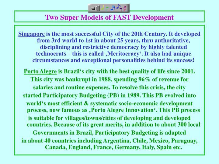 Two Super Models of FAST Development
