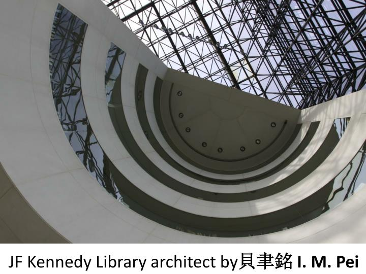 JF Kennedy Library architect by