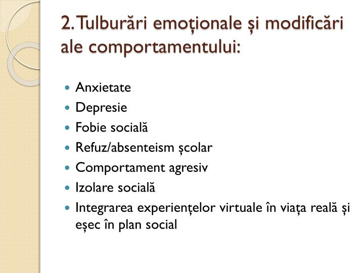 2. Tulburări emoţionale şi modificări ale comportamentului: