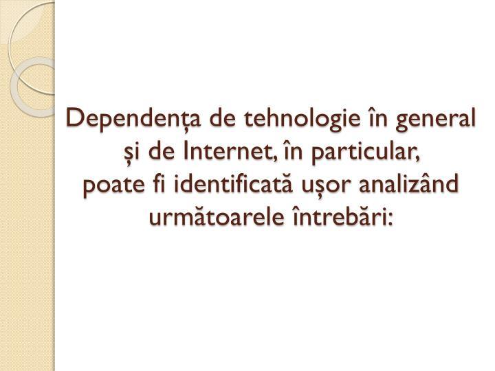 Dependenţa de tehnologie în general