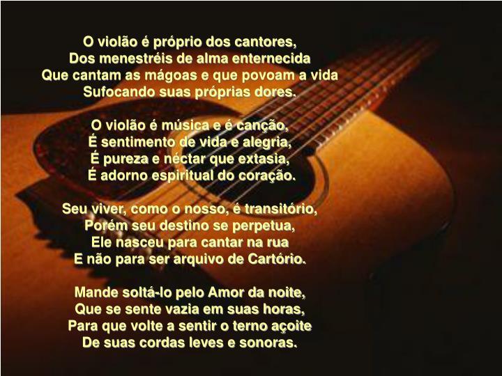 O violão é próprio dos cantores,