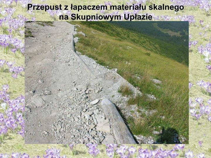 Przepust z łapaczem materiału skalnego