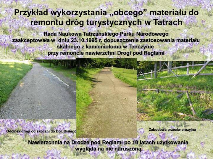 """Przykład wykorzystania """"obcego"""" materiału do remontu dróg turystycznych w Tatrach"""