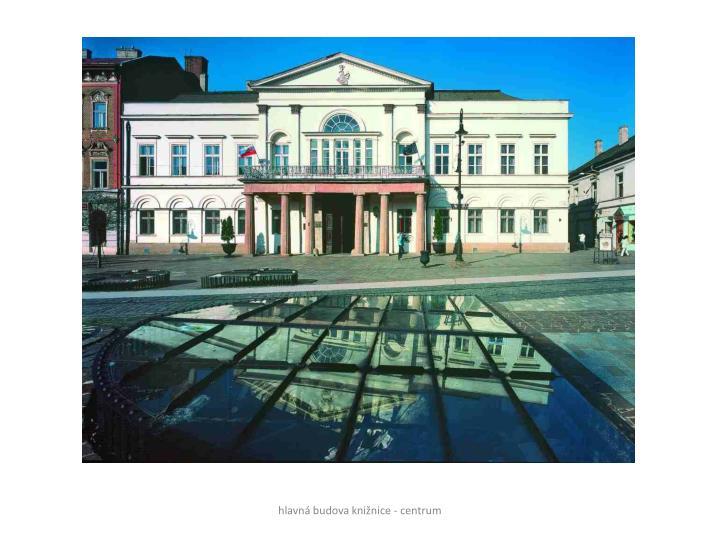 hlavná budova knižnice - centrum