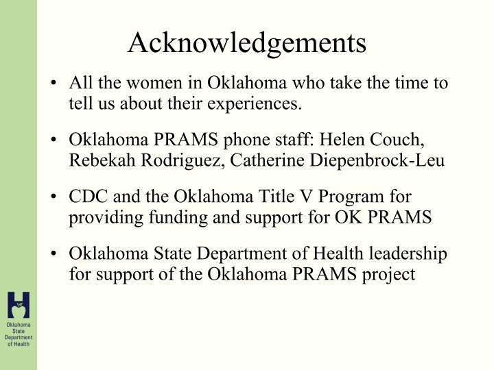 All the women in Oklahoma who take the time to tell us about their experiences.