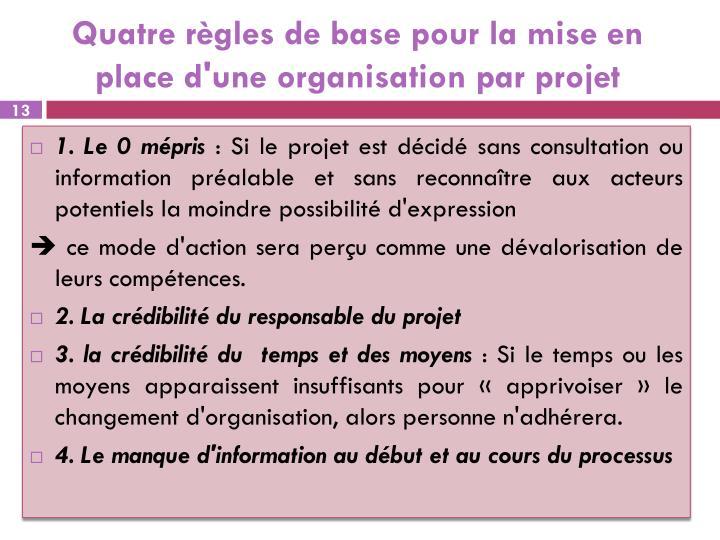 Quatre règles de base pour la mise en place d'une organisation par projet