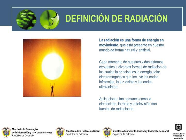 DEFINICIÓN DE RADIACIÓN