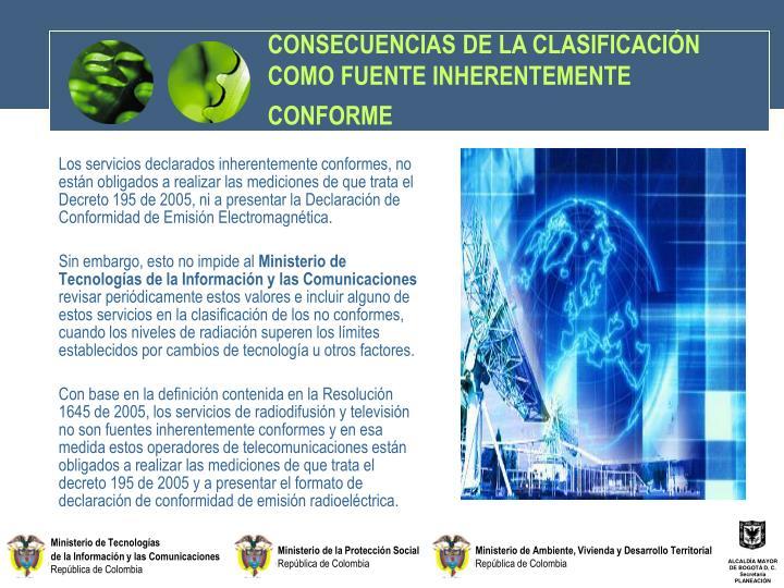CONSECUENCIAS DE LA CLASIFICACIÓN COMO FUENTE INHERENTEMENTE CONFORME