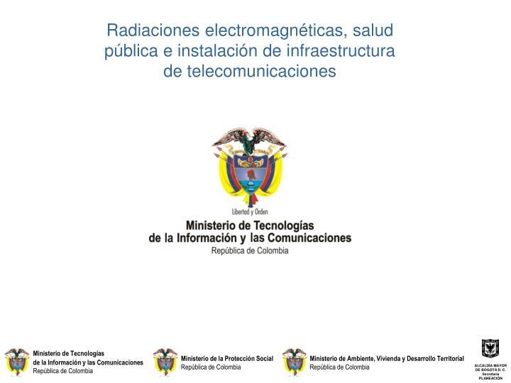 Radiaciones electromagnéticas, salud pública e instalación de infraestructura de telecomunicaciones