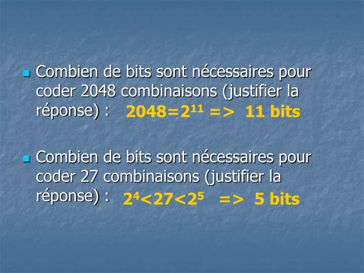 Combien de bits sont nécessaires pour coder 2048 combinaisons (justifier la réponse):