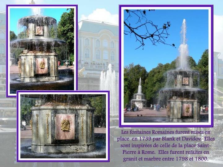 Les fontaines Romaines furent mises en place  en 1739 par