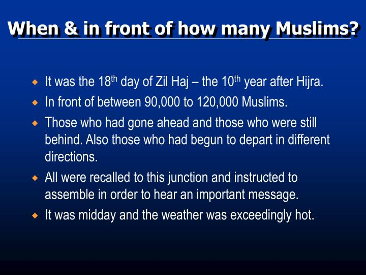 When & in front of how many Muslims?
