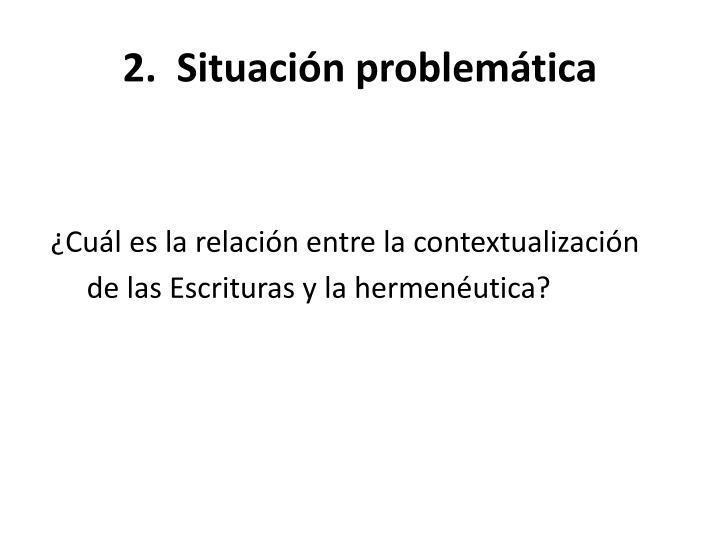 2.  Situación problemática