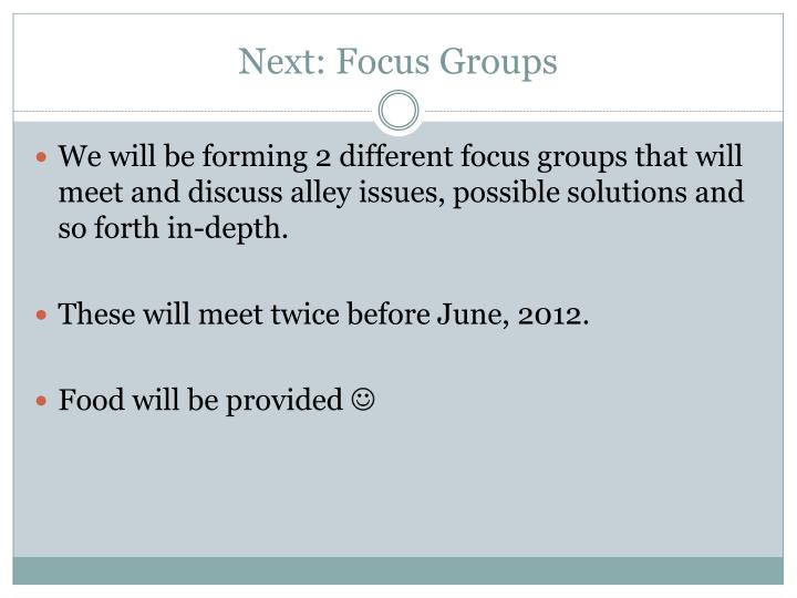 Next: Focus Groups