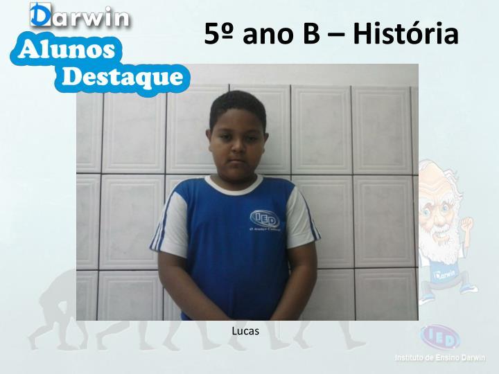 5º ano B – História