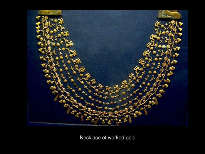 Necklace of worked gold