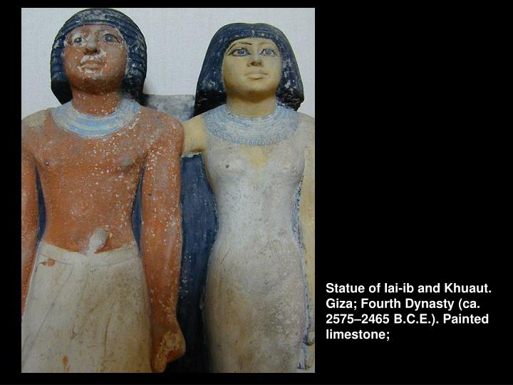 Statue of Iai-ib and Khuaut. Giza; Fourth Dynasty (ca. 2575–2465 B.C.E.). Painted limestone;