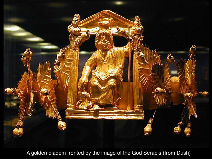 A golden diadem fronted by the image of the God Serapis (from Dush)