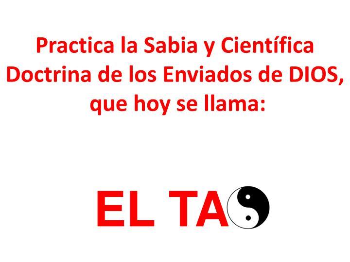 Practica la Sabia y Científica  Doctrina de los Enviados de DIOS,