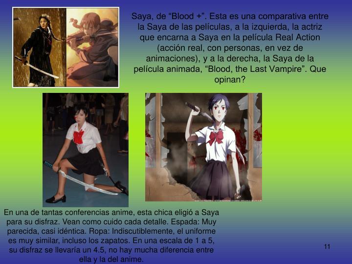 """Saya, de """"Blood +"""". Esta es una comparativa entre la Saya de las películas, a la izquierda, la actriz que encarna a Saya en la película Real Action (acción real, con personas, en vez de animaciones), y a la derecha, la Saya de la película animada, """"Blood, the Last Vampire"""". Que opinan?"""