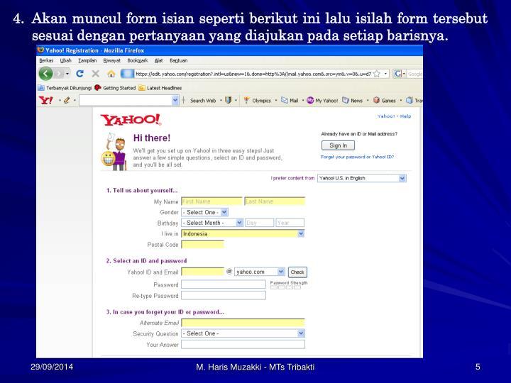 Akan muncul form isian seperti berikut ini lalu isilah form tersebut sesuai dengan pertanyaan yang diajukan pada setiap barisnya.