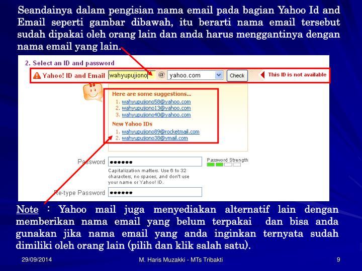 Seandainya dalam pengisian nama email pada bagian Yahoo Id and Email seperti gambar dibawah, itu berarti nama email tersebut sudah dipakai oleh orang lain dan anda harus menggantinya dengan nama email yang lain.