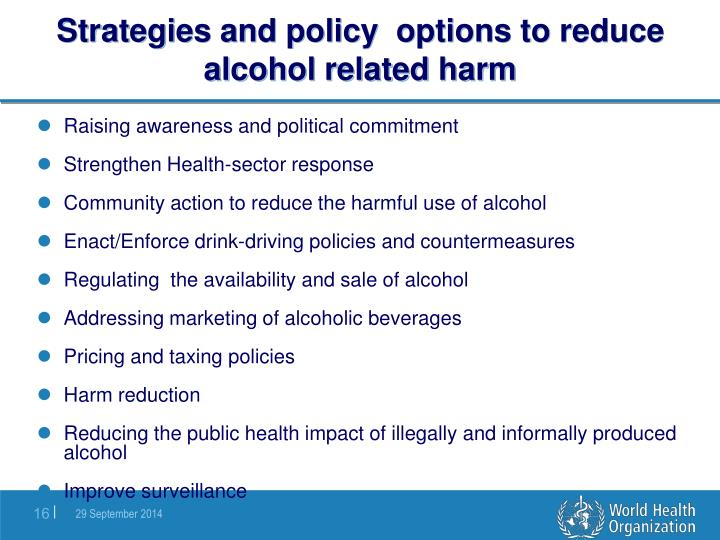 Strategies and policy  options to reduce alcohol related harm