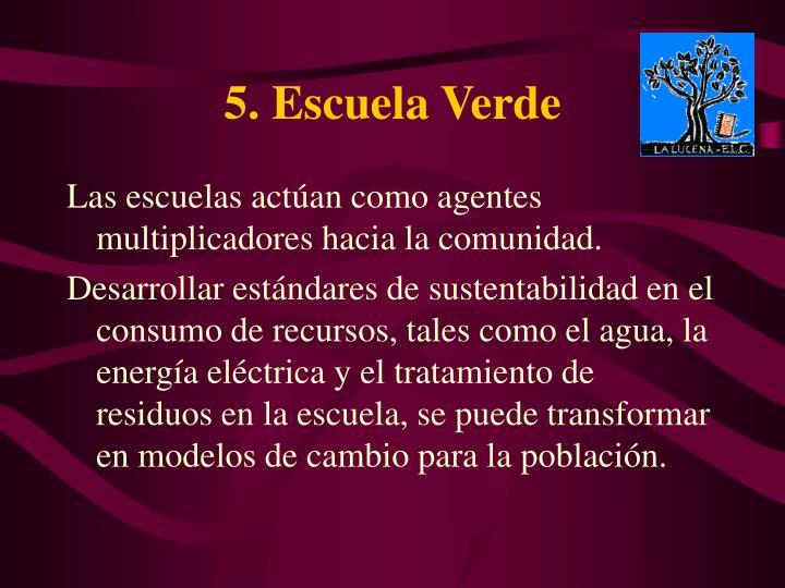 5. Escuela Verde