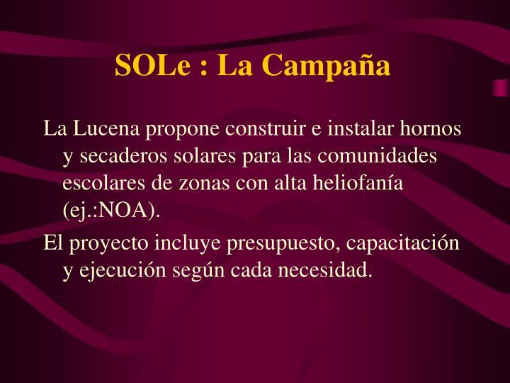 SOLe : La Campaña