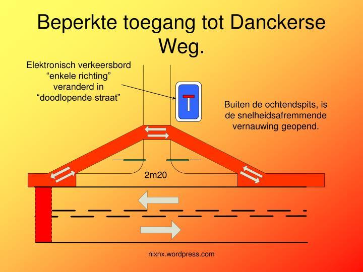 Beperkte toegang tot Danckerse Weg.