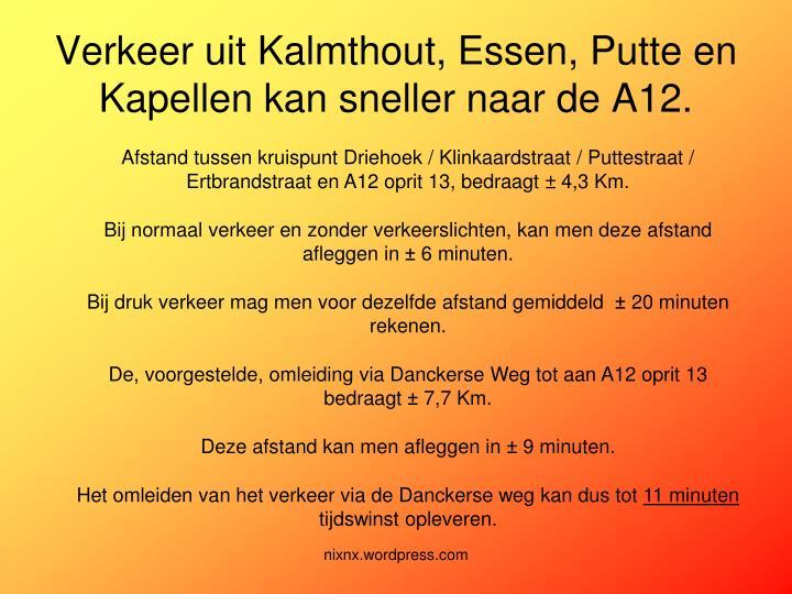 Verkeer uit Kalmthout, Essen, Putte en Kapellen kan sneller naar de A12.