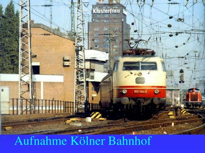 Aufnahme Kölner Bahnhof