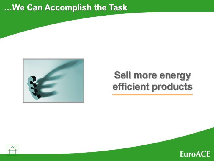 …We Can Accomplish the Task